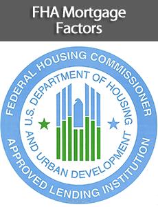 FHA Loan Factors